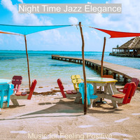 Night Time Jazz Elegance - Music for Feeling Positive