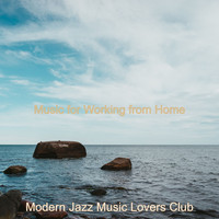Modern Jazz Music Lovers Club - Music for Working from Home
