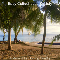 Easy Coffeehouse Society - Ambiance for Staying Healthy