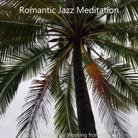 Romantic Jazz Meditation - Vibrant Moods for Working from Home