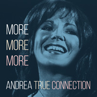 Andrea True Connection - More More More (Re-Recorded)