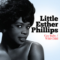 Esther Phillips - Gee Baby / Wild Child