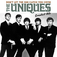 The Uniques - Don't Let The Sun Catch You Cryin'