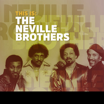 The Neville Brothers - This Is: The Neville Brothers