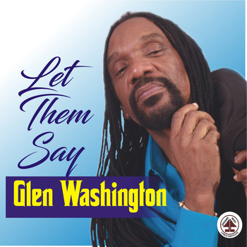 Glen Washington - Let Them Say