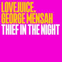 George Mensah - Thief In The Night (Edit)