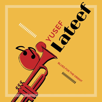 Yusef Lateef - Blues for the Orient