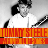 Tommy Steele - A Handful of Songs