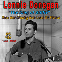 "Lonnie Donegan - Lonnie Donegan - 1956-1962 - ""The King of Stiffle"" (Does your Chewing - Gum Loses Its Flavour)"