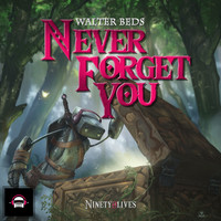 Walter Beds - Never Forget You (Explicit)