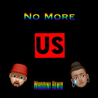 Us - No More (Whodini Remix)