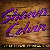Shawn Colvin - Live at Pleasure Island '98