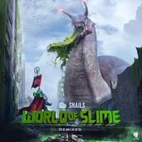 Snails - World of Slime (Remix [Explicit])