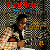 Grant Green - Grant Green (Born To Be Blue (1962))