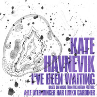 "Kate Havnevik - I've Been Waiting (From ""Alle Utlendinger Har Lukka Gardiner"")"