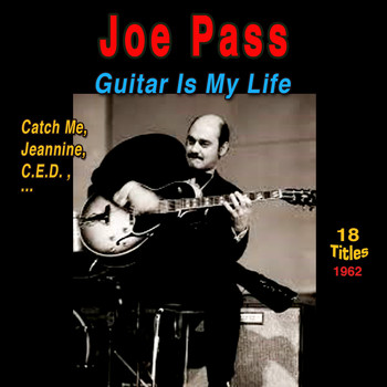 Joe Pass - Joe Pass (Guitar Is My Life (1962))