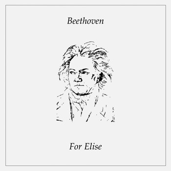 Ludwig van Beethoven - For Elise (The Famous Beethoven Song)