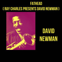 David Newman - Fathead (Ray Charles Presents David Newman)