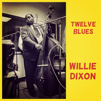 Willie Dixon - Twelve Blues (Explicit)