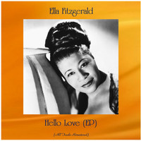 Ella Fitzgerald - Hello Love (EP) (All Tracks Remastered)