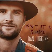 Dan Higgins - Isn't It a Shame