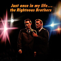 The Righteous Brothers - Just Once In My Life