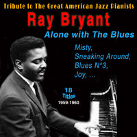 Ray Bryant, Tommy Bryant, Oliver Jackson - Ray Bryant - Alone with the Blues (Tribute to the Great American Jazz Pianists 1959-1960)