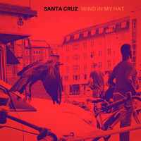 Santa Cruz - Wind in My Hat