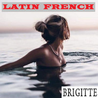 BRIGITTE - LATIN FRENCH