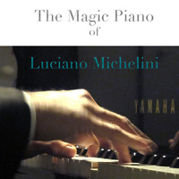 Luciano Michelini - THE MAGIC PIANO OF LUCIANO MICHELINI
