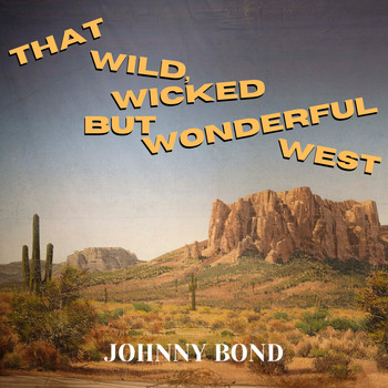 Johnny Bond - That Wild, Wicked but Wonderful West (Expanded Edition)