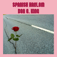Ben E. King - Spanish Harlem (with Bonus Tracks)