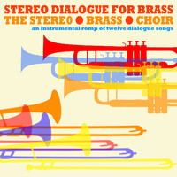 The Stereo Brass Choir - Stereo Dialogue For Brass