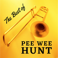 Pee Wee Hunt - The Best of Pee Wee Hunt (with Bonus Tracks)