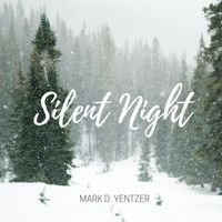 Mark D. Yentzer - Silent Night