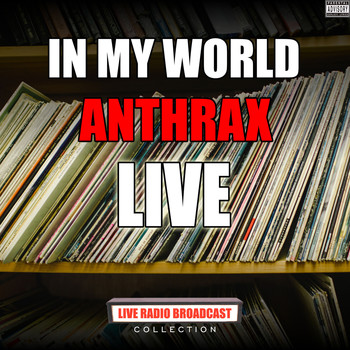 Anthrax - In My World (Live [Explicit])