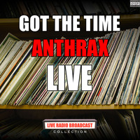 Anthrax - Got The Time (Live [Explicit])