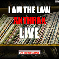 Anthrax - I Am The Law (Live)