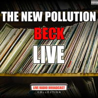 Beck - The New Pollution (Live [Explicit])