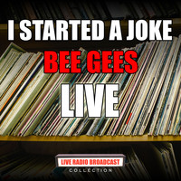 Bee Gees - I Started A Joke (Live)