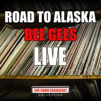 Bee Gees - Road To Alaska (Live)