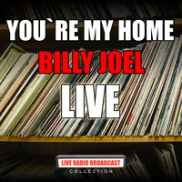Billy Joel - You`re My Home (Live)