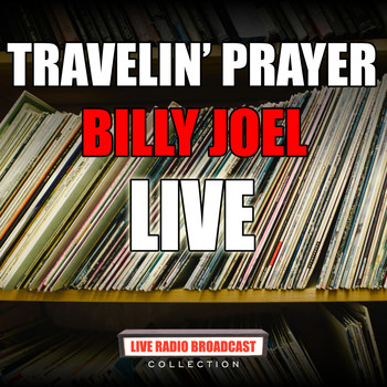 Billy Joel - Travelin' Prayer (Live)