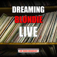 Blondie - Dreaming (Live)