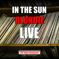 Blondie - In The Sun (Live)