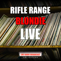 Blondie - Rifle Range (Live)