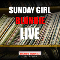 Blondie - Sunday Girl (Live)