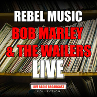 Bob Marley & The Wailers - Rebel Music (Live)