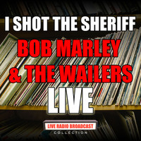 Bob Marley & The Wailers - I Shot the Sheriff (Live)