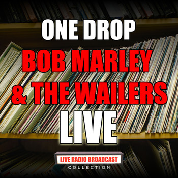 Bob Marley & The Wailers - One Drop (Live)